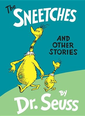 Sneetches: And Other Stories