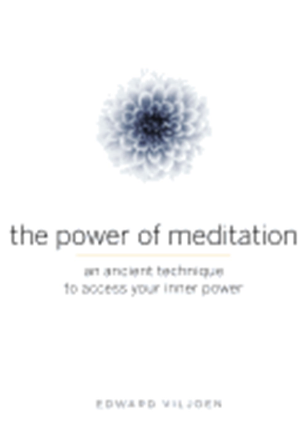 Power of Meditation An Ancient Technique to Access Your Inner Power
