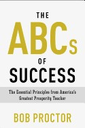 ABCs of Success: The Essential Principles from America's Greatest Prosperity Teacher