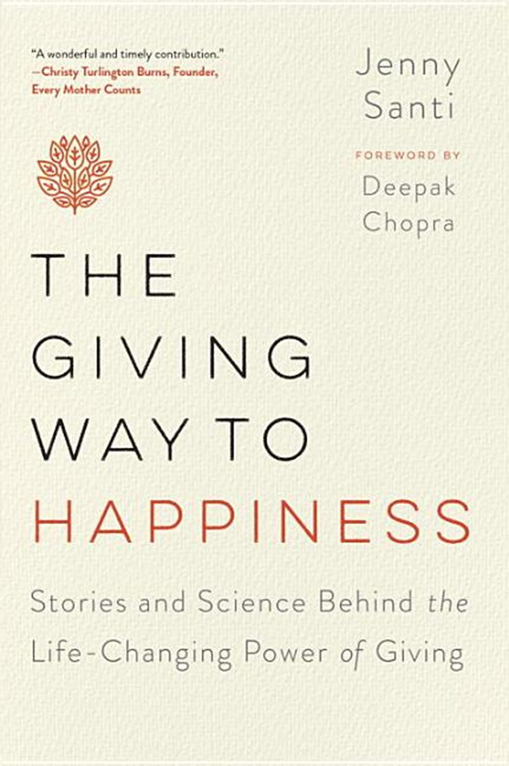 Giving Way to Happiness Stories and Science Behind the Life-Changing Power of Giving