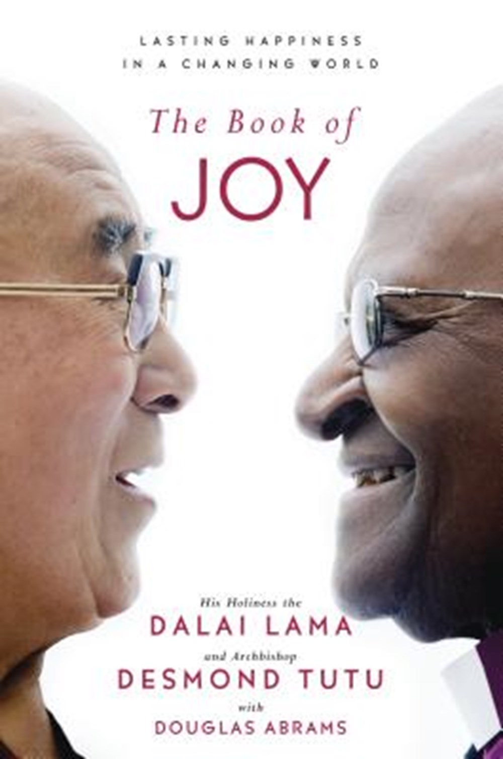 Book of Joy Lasting Happiness in a Changing World