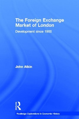 The Foreign Exchange Market of London: Development Since 1900