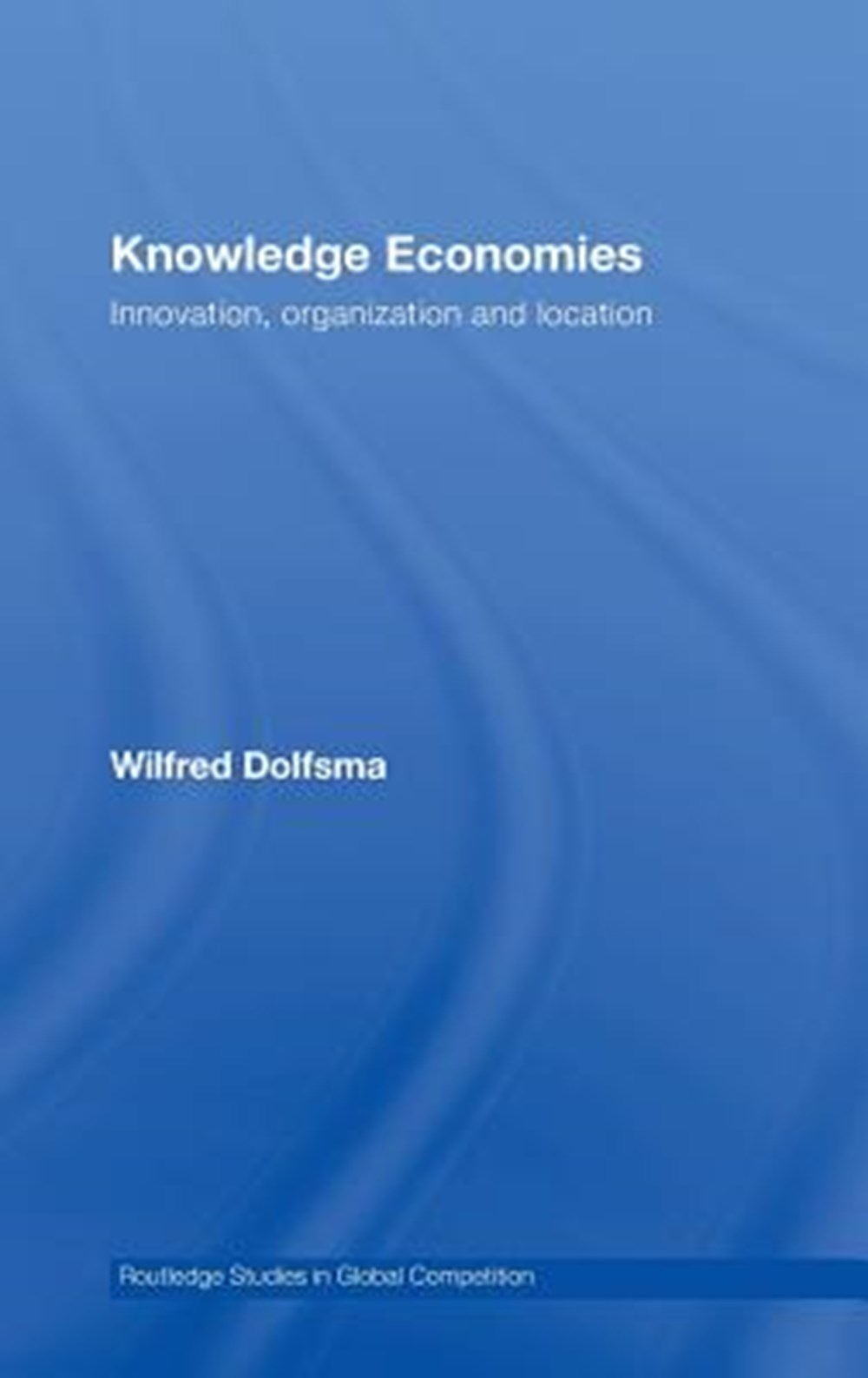 Knowledge Economies Organization, location and innovation