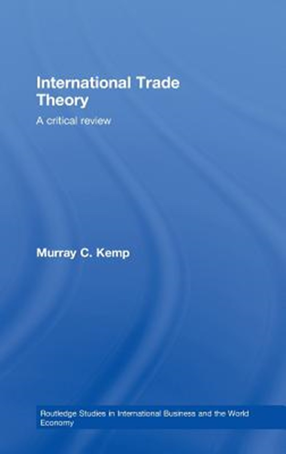 International Trade Theory A Critical Review
