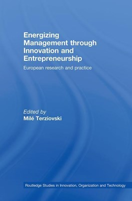 Energizing Management Through Innovation and Entrepreneurship: European Research and Practice
