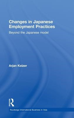 Changes in Japanese Employment Practices: Beyond the Japanese Model