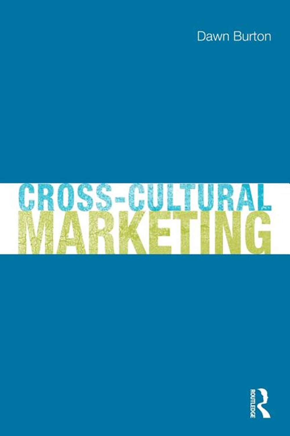 Cross-Cultural Marketing Theory, Practice and Relevance