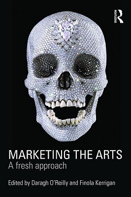 Marketing the Arts: A Fresh Approach