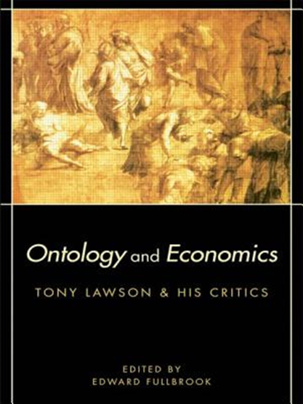 Ontology and Economics Tony Lawson and His Critics