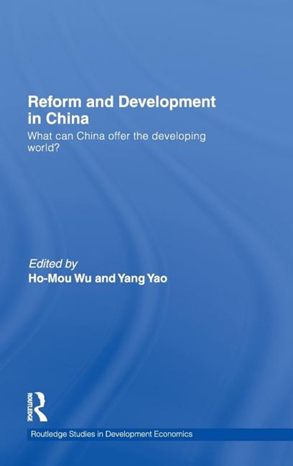 Reform and Development in China What Can China Offer the Developing World