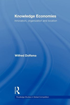 Knowledge Economies: Organization, Location and Innovation
