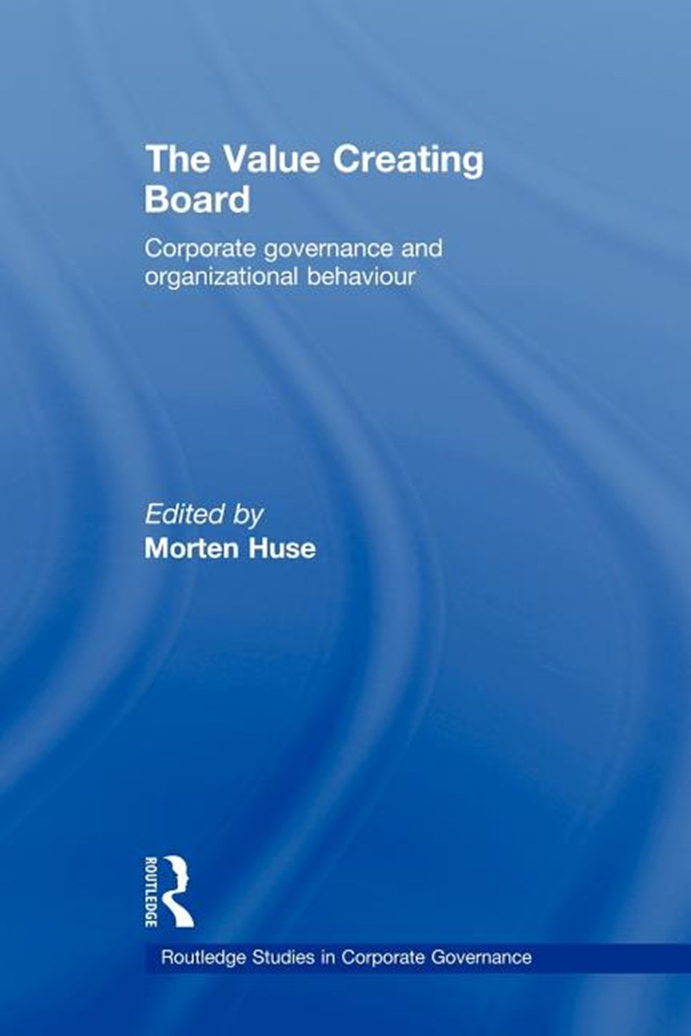 Value Creating Board Corporate Governance and Organizational Behaviour