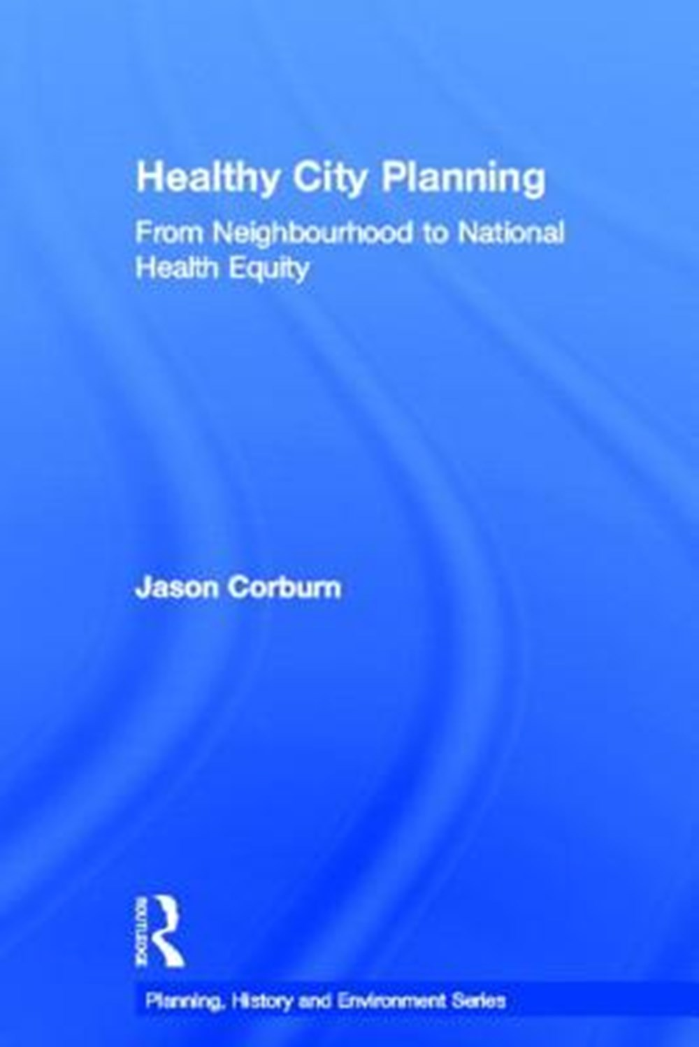 Healthy City Planning From Neighbourhood to National Health Equity