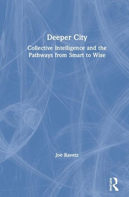 Deeper City: Collective Intelligence and the Pathways from Smart to Wise