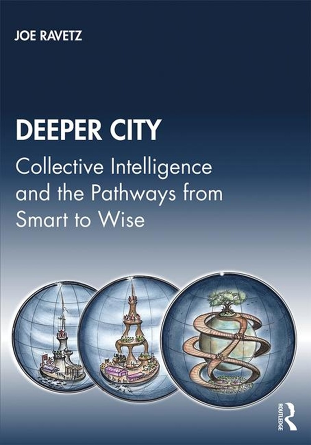 Deeper City Collective Intelligence and the Pathways from Smart to Wise