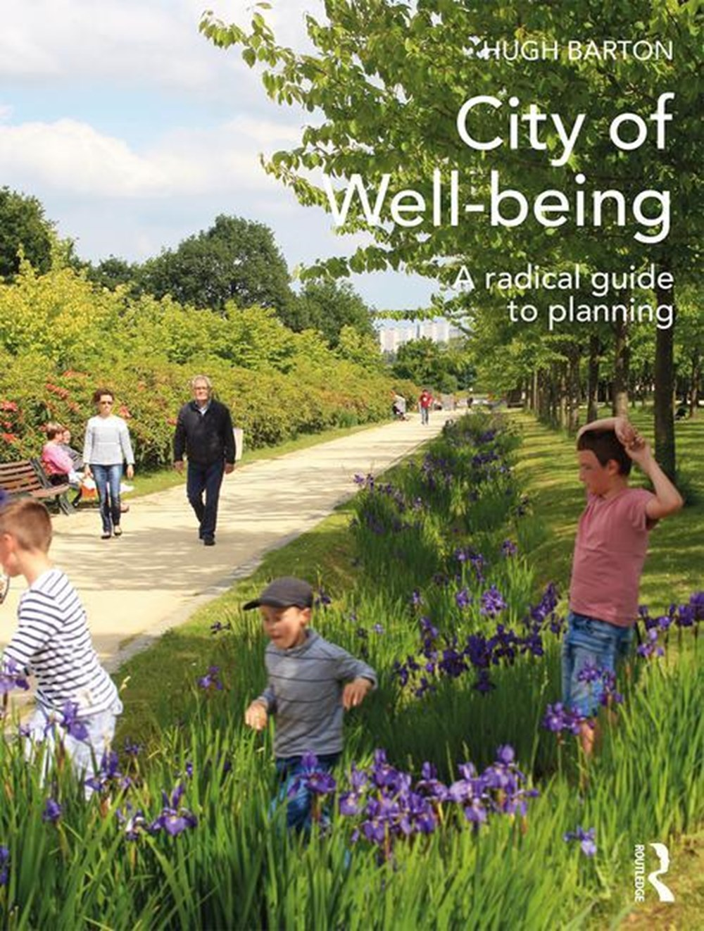 City of Well-Being A Radical Guide to Planning