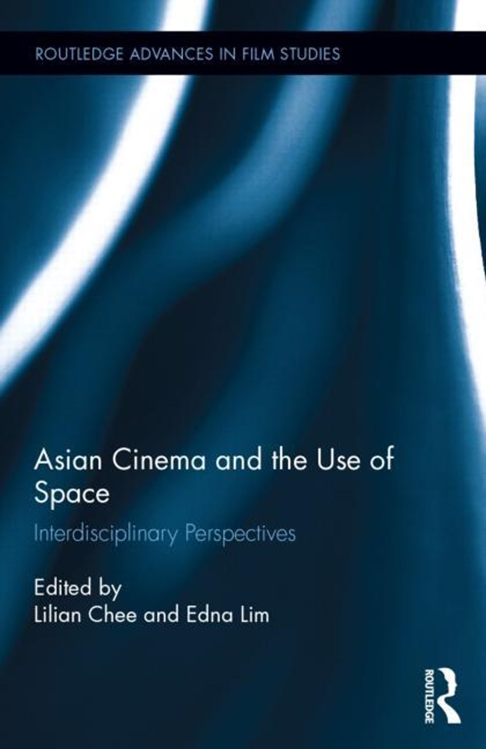 Asian Cinema and the Use of Space Interdisciplinary Perspectives