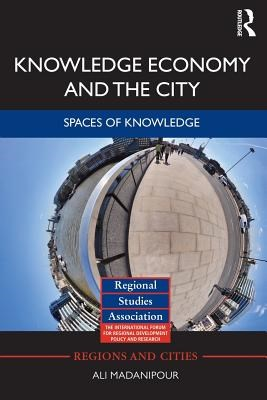 Knowledge Economy and the City: Spaces of knowledge