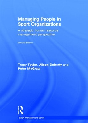 Managing People in Sport Organizations: A Strategic Human Resource Management Perspective
