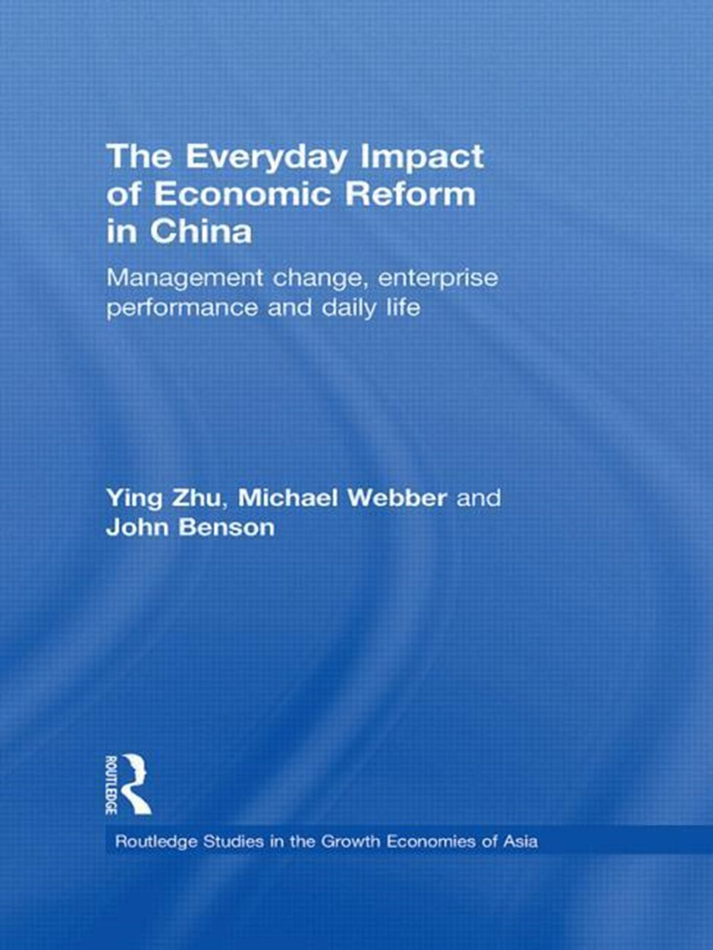 Everyday Impact of Economic Reform in China Management Change, Enterprise Performance and Daily Life