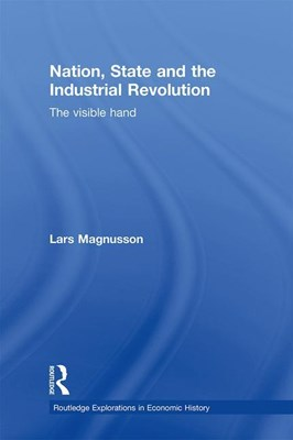 Nation, State and the Industrial Revolution: The Visible Hand