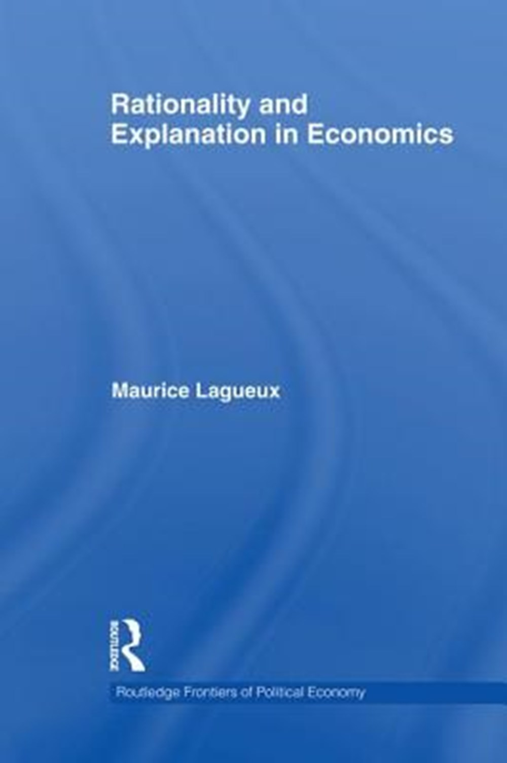 Rationality and Explanation in Economics