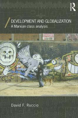 Development and Globalization: A Marxian Class Analysis