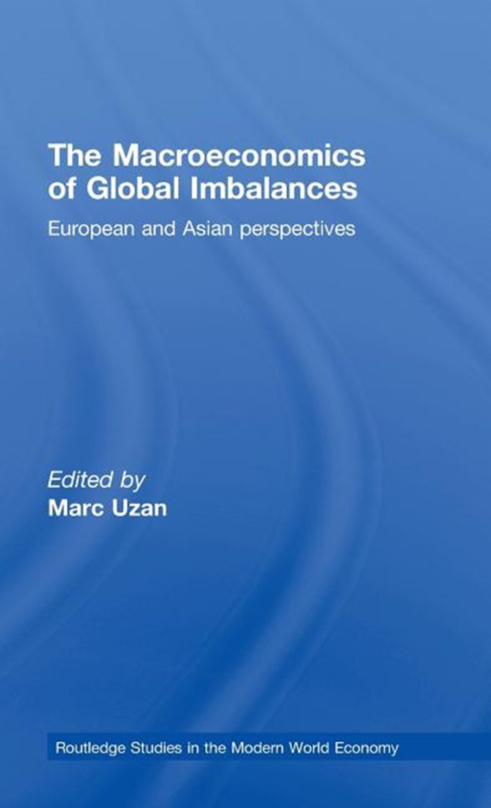 Macroeconomics of Global Imbalances European and Asian Perspectives