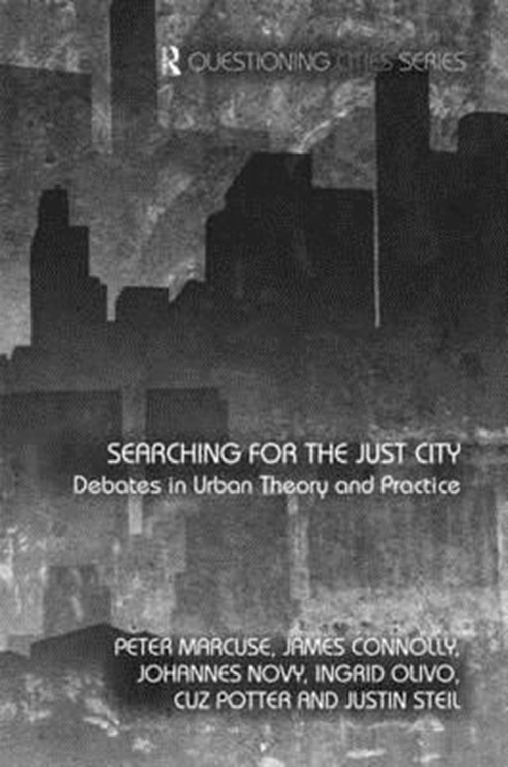 Searching for the Just City Debates in Urban Theory and Practice