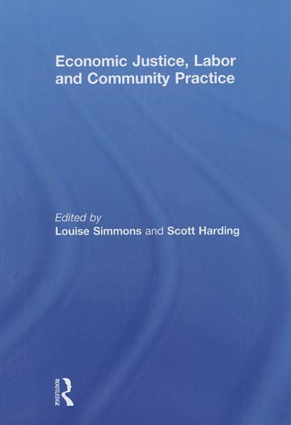 Economic Justice, Labor and Community Practice