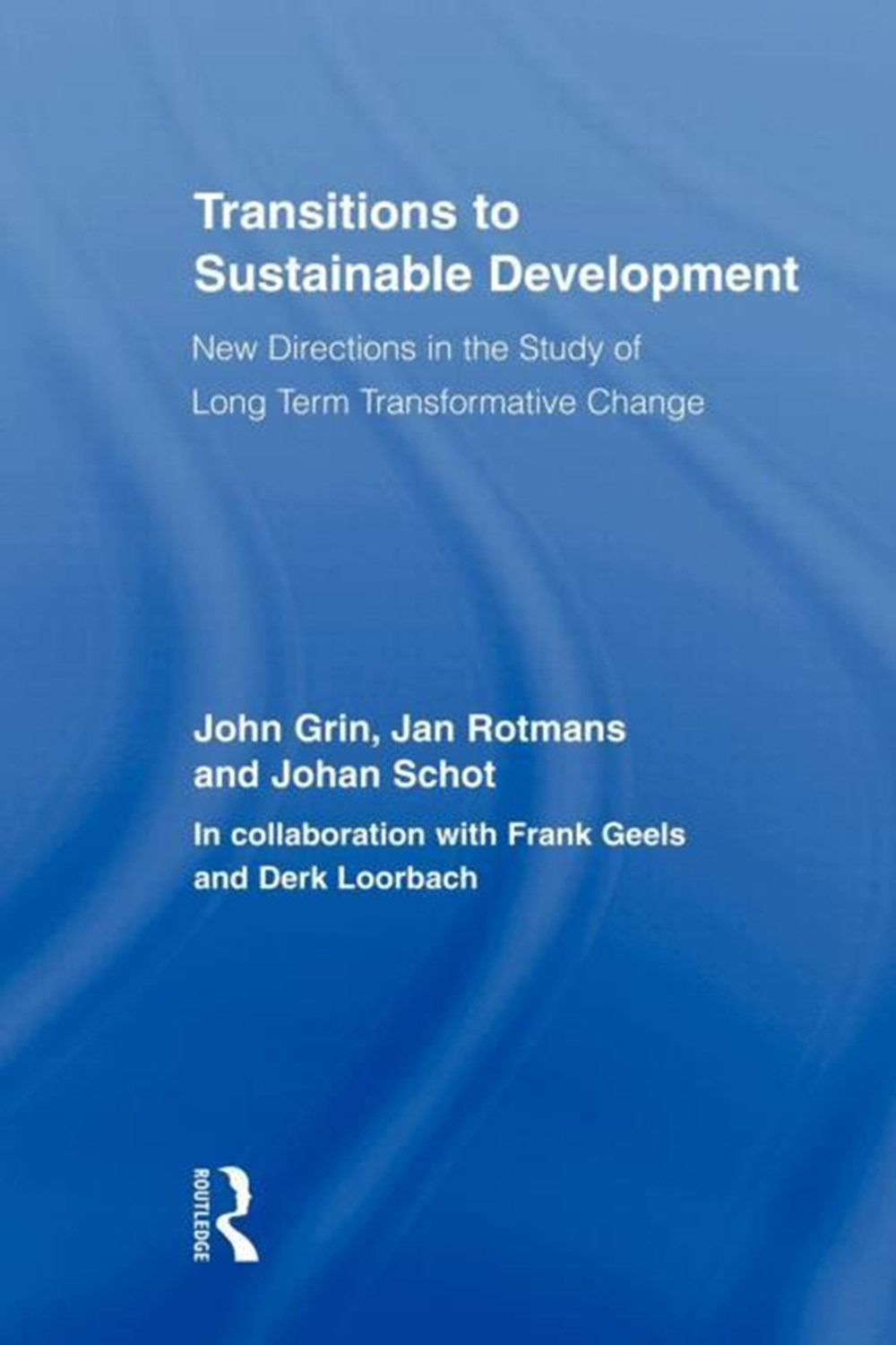 Transitions to Sustainable Development New Directions in the Study of Long Term Transformative Chang