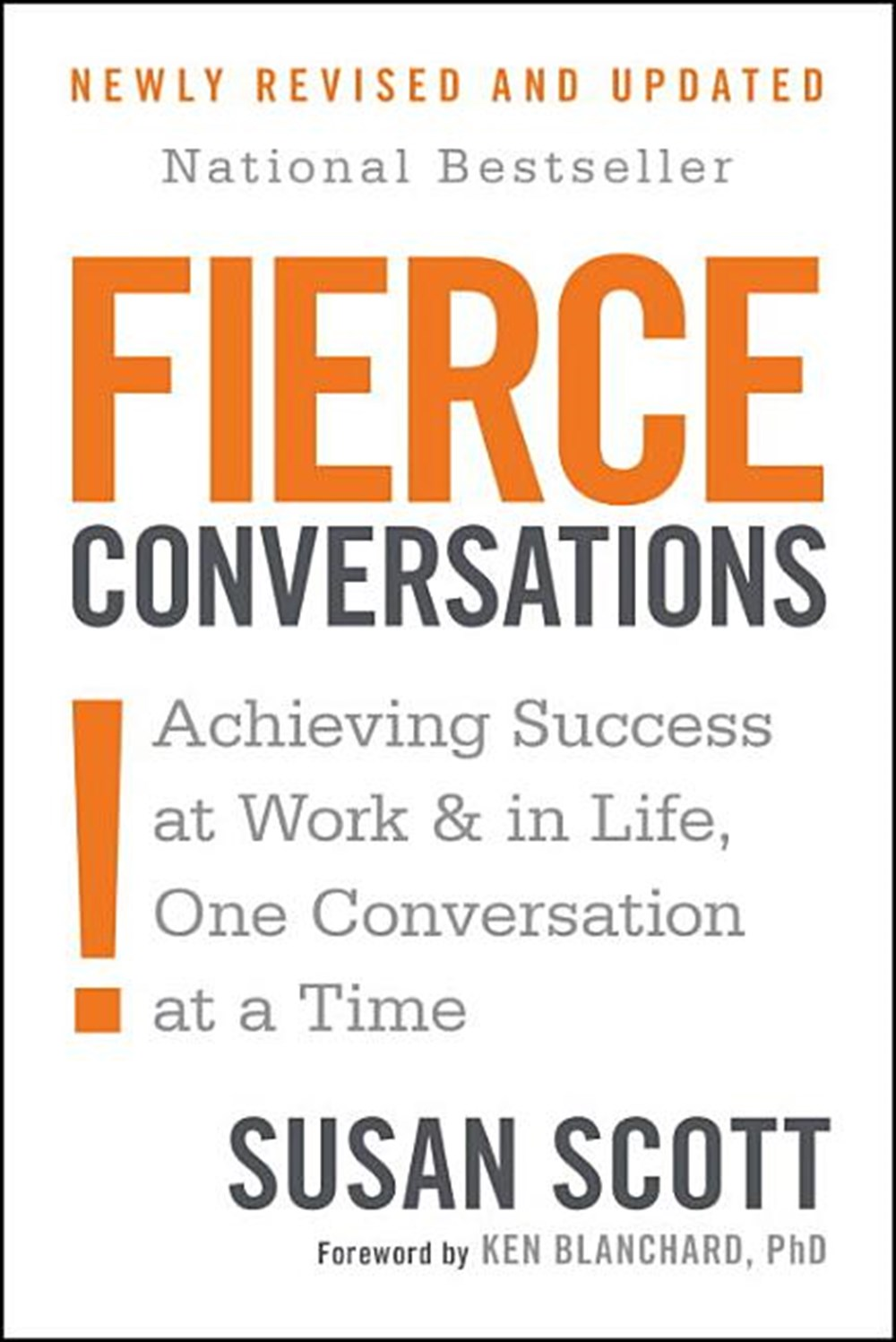 Fierce Conversations (Revised and Updated) Achieving Success at Work and in Life One Conversation at