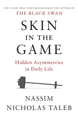 Skin in the Game: Hidden Asymmetries in Daily Life