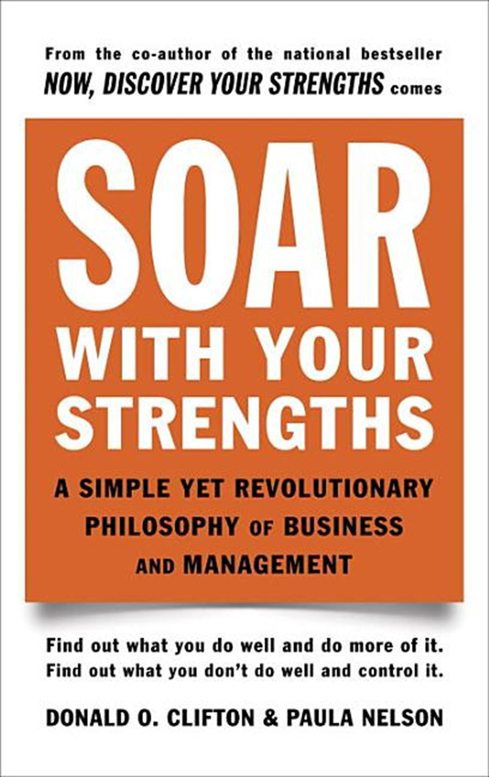 Soar with Your Strengths A Simple Yet Revolutionary Philosophy of Business and Management
