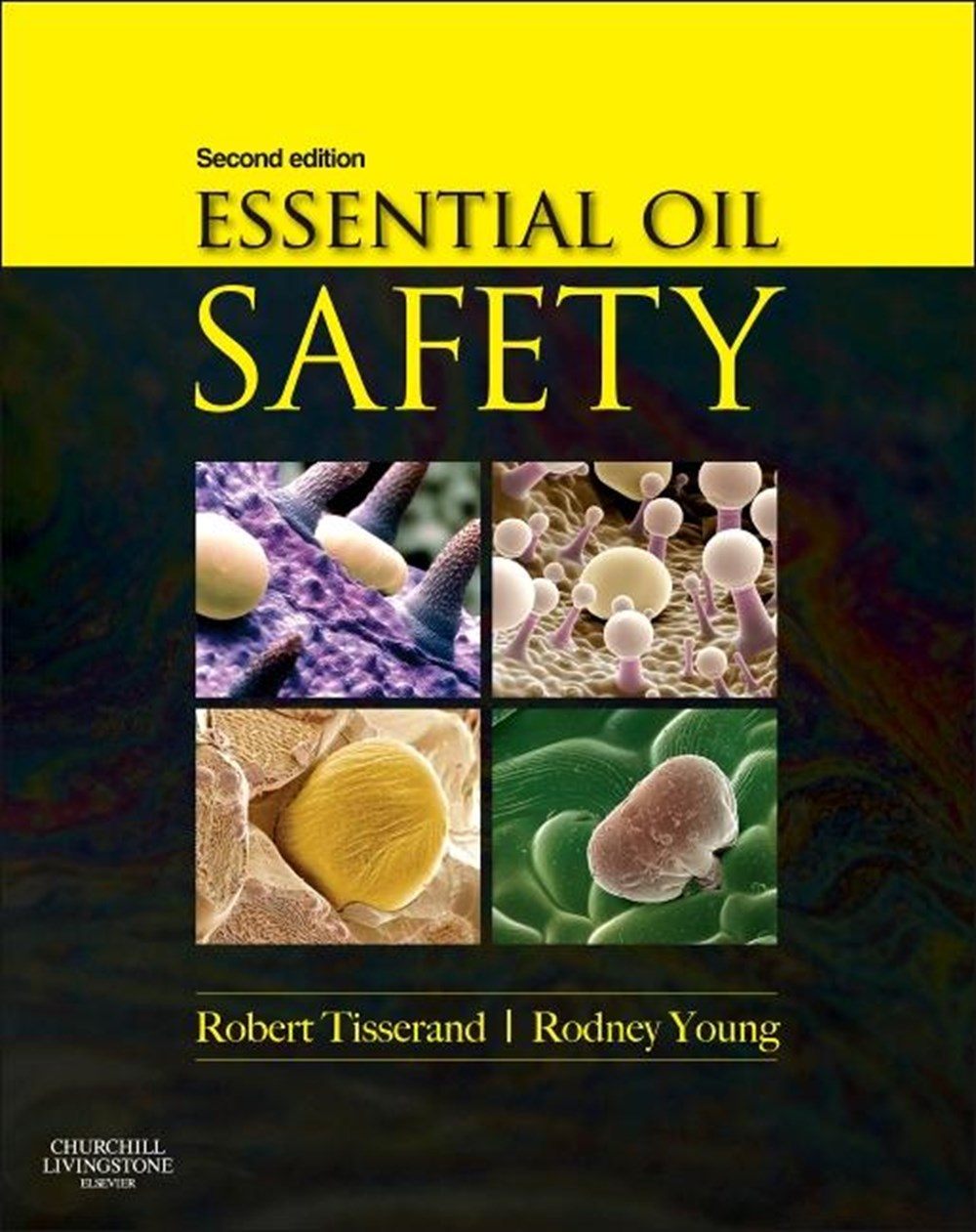 Essential Oil Safety A Guide for Health Care Professionals- (Revised)
