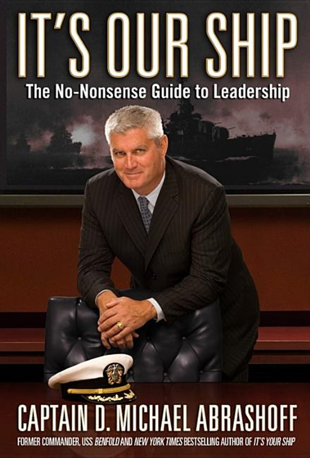 It's Our Ship The No-Nonsense Guide to Leadership