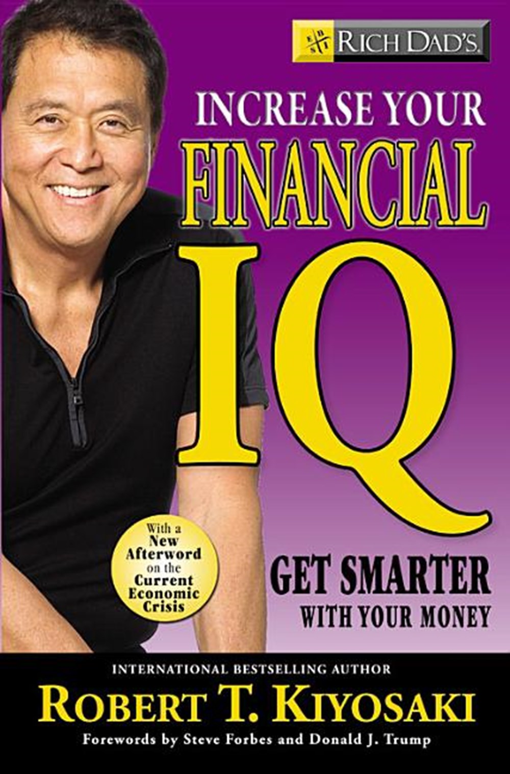 Rich Dad's Increase Your Financial IQ Get Smarter with Your Money
