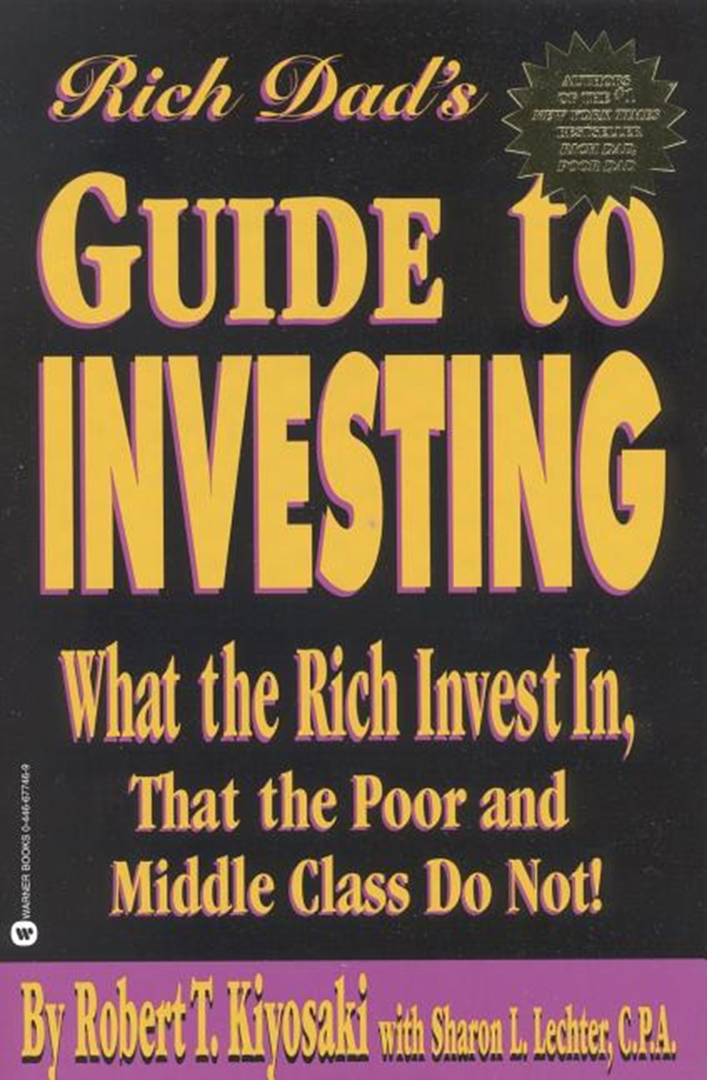 Rich Dad's Guide to Investing What the Rich Invest in That the Poor and Middle Class Do Not!
