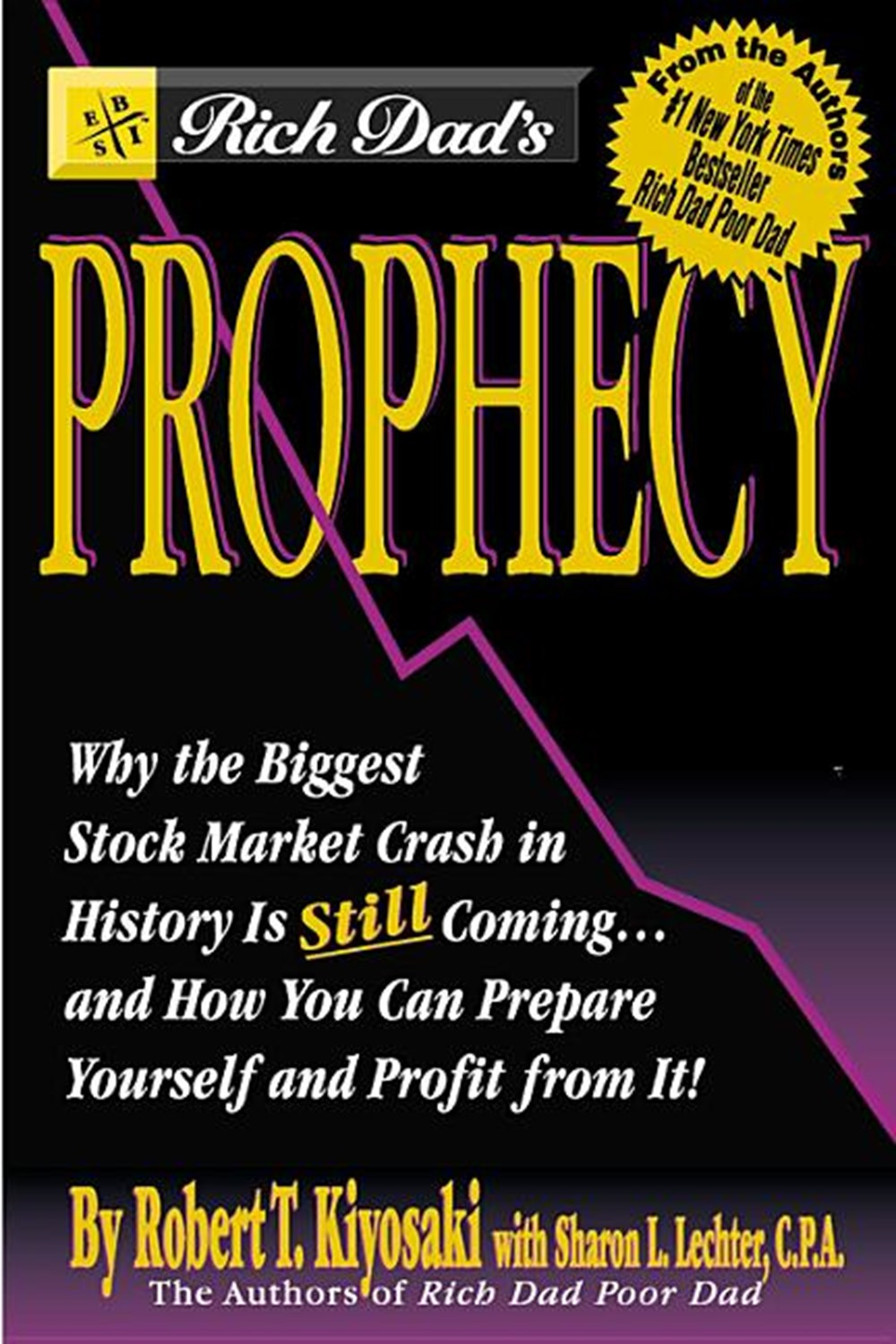 Rich Dad's Prophecy Why the Biggest Stock Market Crash in History Is Still Coming...and How You Can