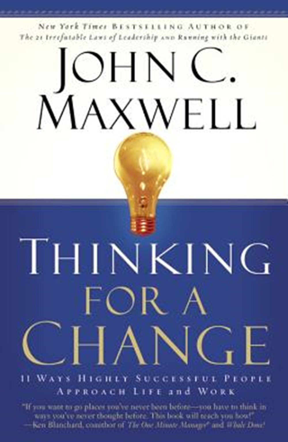 Thinking for a Change 11 Ways Highly Successful People Approach Life Andwork
