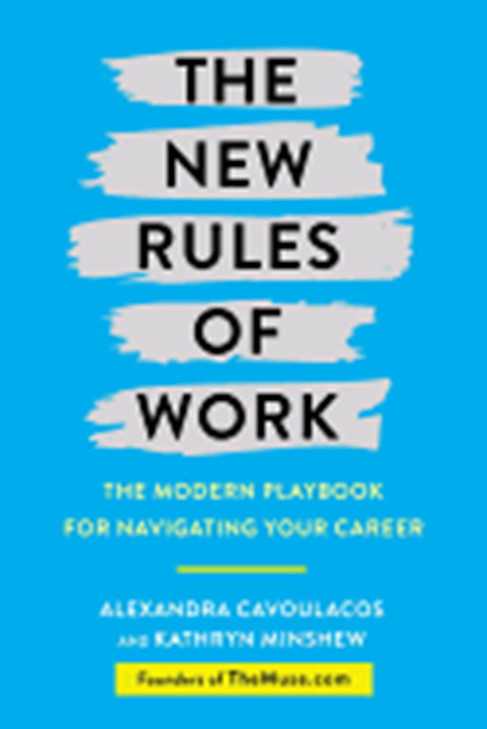 New Rules of Work The Muse Playbook for Navigating the Modern Workplace