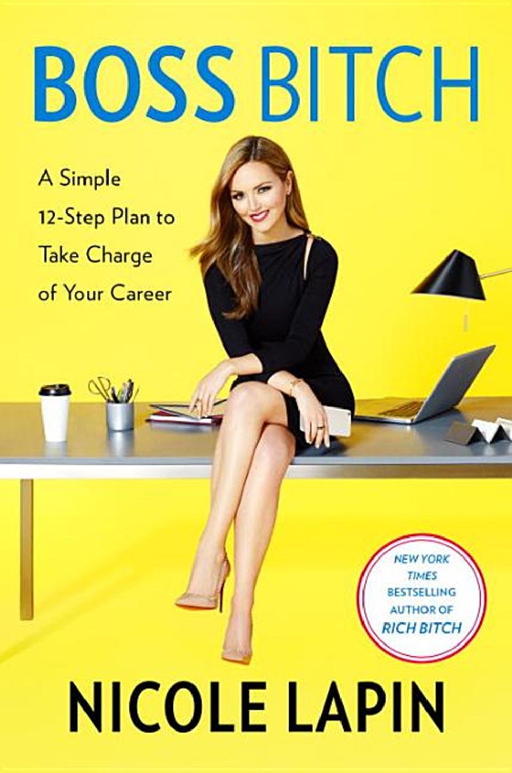 Boss Bitch A Simple 12-Step Plan to Take Charge of Your Career