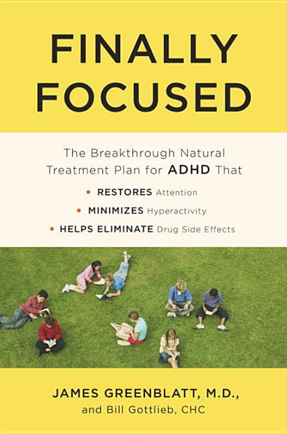 Finally Focused The Breakthrough Natural Treatment Plan for ADHD That Restores Attention, Minimizes