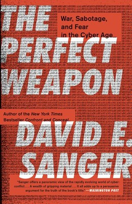 Perfect Weapon: War, Sabotage, and Fear in the Cyber Age