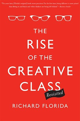 Rise of the Creative Class, Revisited