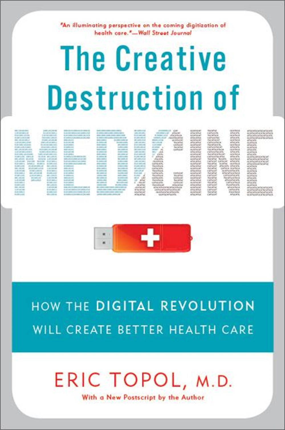 Creative Destruction of Medicine How the Digital Revolution Will Create Better Health Care