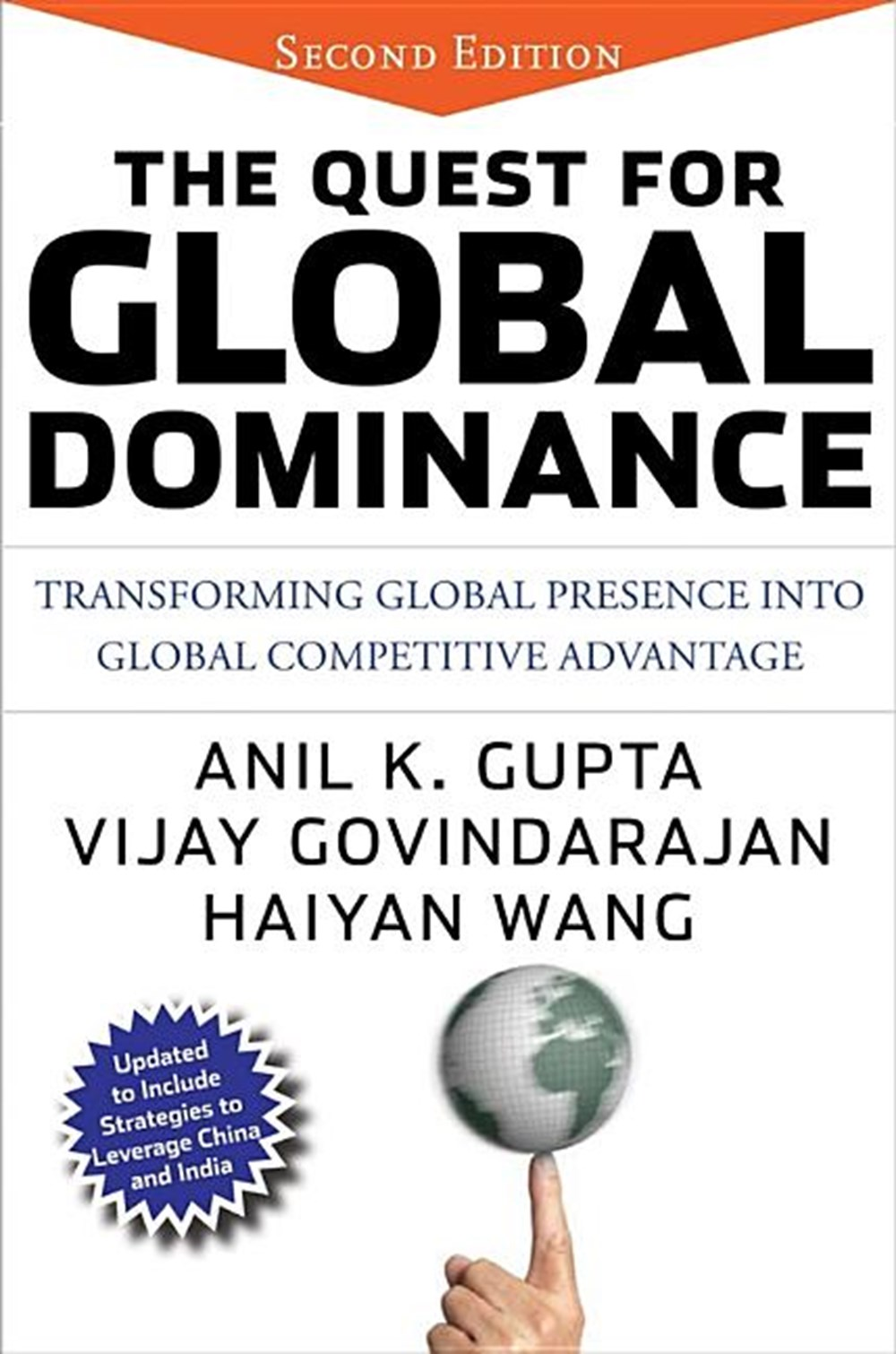 Quest for Global Dominance Transforming Global Presence Into Global Competitive Advantage
