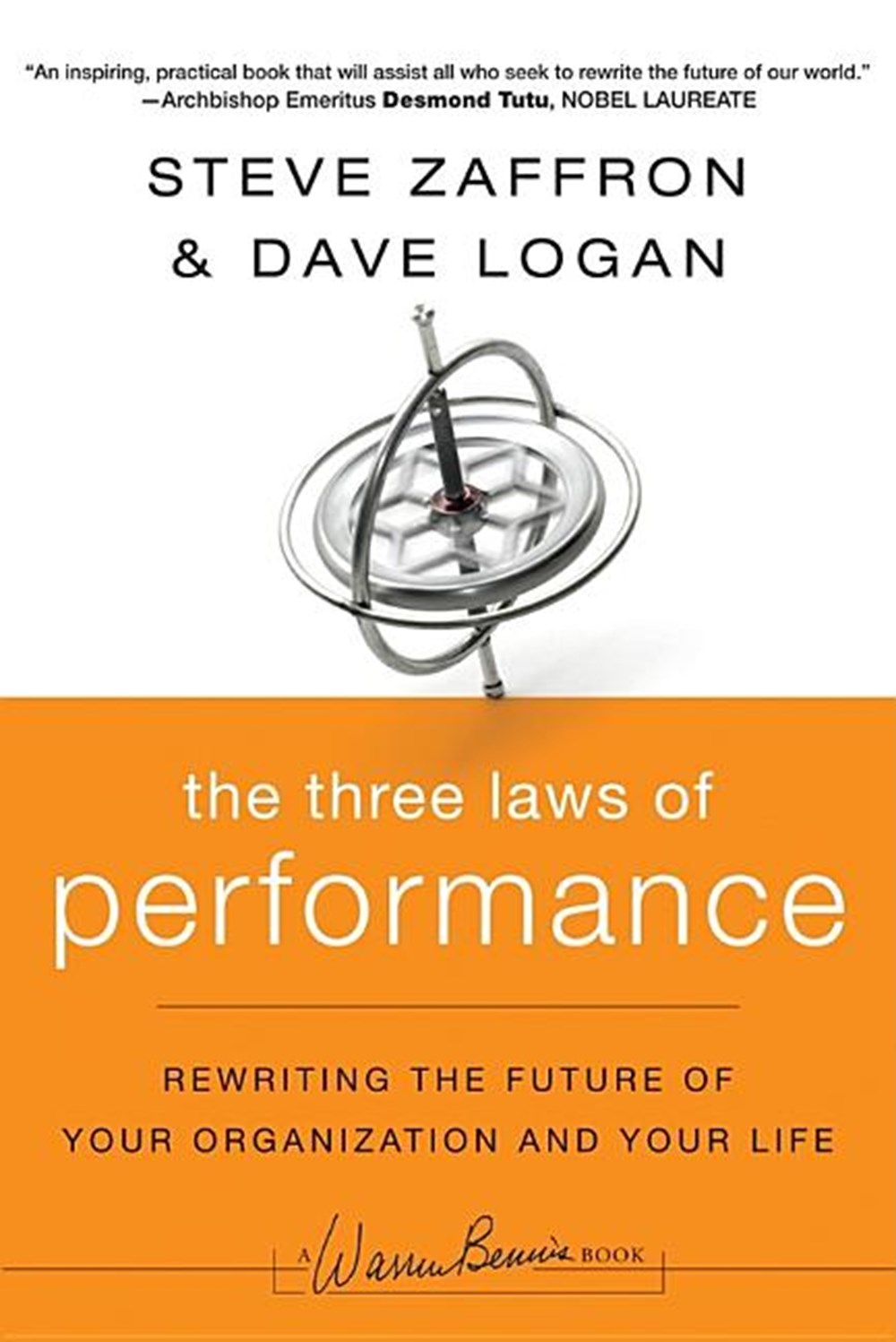 Three Laws of Performance Rewriting the Future of Your Organization and Your Life