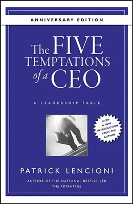 Five Temptations of a Ceo, 10th Anniversary Edition: A Leadership Fable (Anniversary)