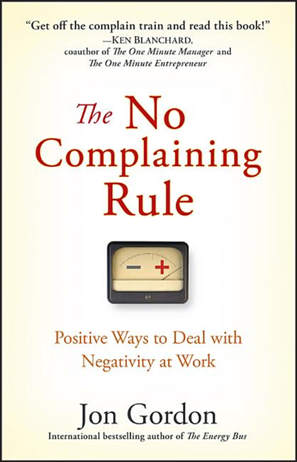 No Complaining Rule Positive Ways to Deal with Negativity at Work